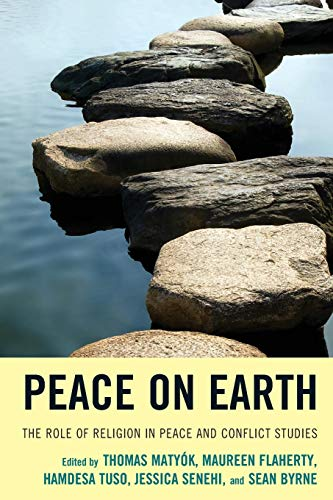 (Peace on Earth: The Role of Religion in Peace and Conflict Studies)