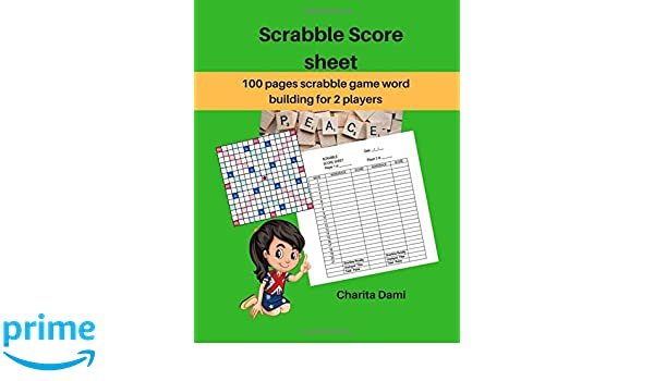 Scrabble Score Sheet: 100 pages scrabble game word building for 2 ...