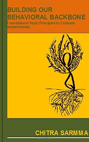 Download Building Our Behavioral Backbone: Foundational Yogic Principles to Cultivate Assertiveness pdf epub