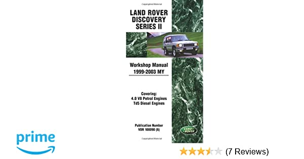 Land rover discovery series 2 workshop manual 1999 2003 my land land rover discovery series 2 workshop manual 1999 2003 my land rover workshop manuals brooklands books ltd 9781855208681 amazon books fandeluxe Choice Image
