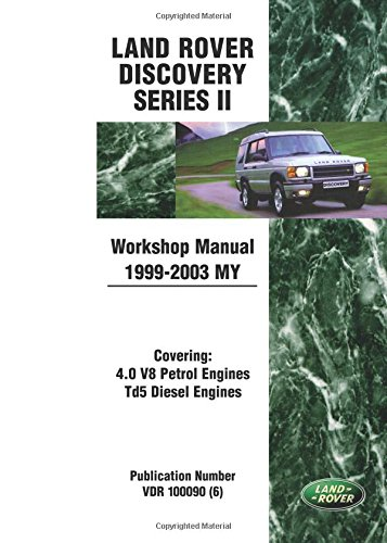 Download Land Rover Discovery Series 2 Workshop Manual 1999-2003 MY (Land Rover Workshop Manuals) pdf