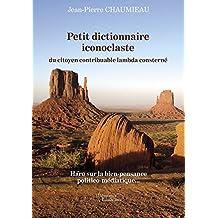 Petit dictionnaire iconoclaste du citoyen contribuable lambda consterné (BAU.BAUDELAIRE)