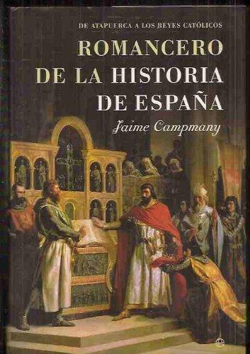 ROMANCERO DE LA HISTORIA DE ESPAÑA. I. De Atapuerca a los Reyes Católicos. 1ª edición.: Amazon.es: Campmany, Jaime.: Libros
