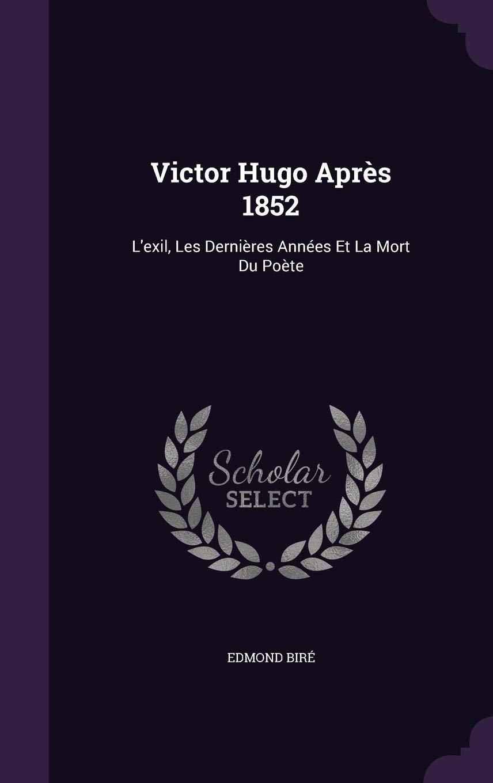 Victor Hugo Apres 1852 Lexil Les Dernieres Annees Et La
