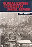 Globalization and the Decline of Social Reform, Teeple, Gary, 0391039512