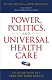 img - for Power, Politics, and Universal Health Care Inside Story of a Century-Long Battle by Stuart Altman, David Shactman [Prometheus Books,2011] [Hardcover] book / textbook / text book
