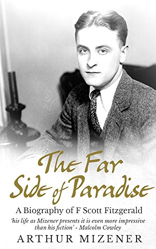 The Far Side Of Paradise by Arthur Mizener