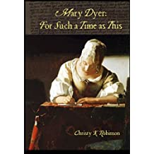 Mary Dyer: For Such a Time as This (The Dyers Book 2)