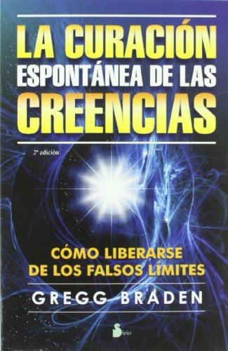 La curacion espontanea de las creencias (Spanish Edition) [Gregg  Bramen] (Tapa Blanda)