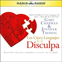 Los Cinco Lenguajes de la Disculpa [The Five Languages of Apology]