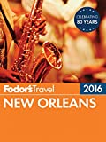 Fodor s New Orleans 2016 (Full-color Travel Guide)