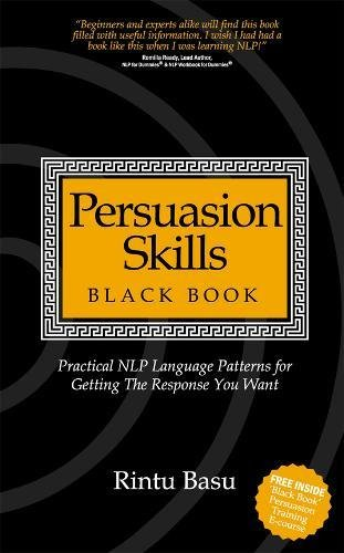 Persuasion Skills Black Book: Practical NLP Language Patterns for Getting The Response You Want by Brand: Bookshaker