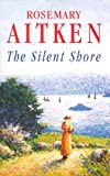 The Silent Shore, Rosemary Aitken, 0727871994