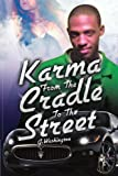 Karma from the Cradle to the Street, G.Washington, 1453596186