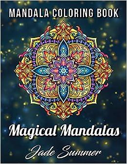 Mandala Coloring Book: 100 Magical Mandalas | An Adult ...
