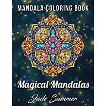 Mandala Coloring Book: 100 Magical Mandalas | An Adult Coloring Book with Fun, Easy, and Relaxing Mandalas