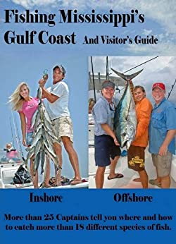 Fishing Mississippi's Gulf Coast and Visitor's Guide by [Phillips, John E.]