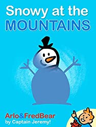 Arlo Spots: Snowy at the Mountains: (Illustrated Picture Book for ages 1-5. Teach your kid words and pictures in the Snowy Mountains!) (Arlo & Fred Bear 3) (English Edition)