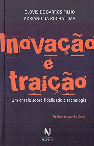 Inovação e traição. Um ensaio sobre fidelidade e tecnologia