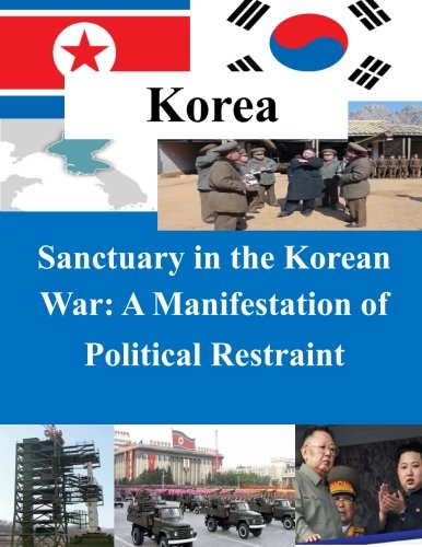 Sanctuary in the Korean War - A Manifestation of Political Restraint pdf epub