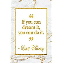 If You Can Dream It, You Can Do It: Golden Marble Walt Disney Quote Inspirational Notebook