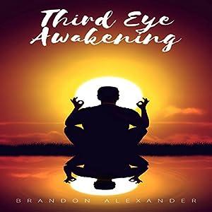 Third Eye: Third Eye Awakening Audiobook