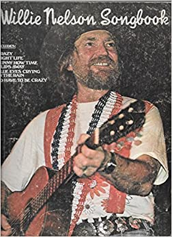 Willie Nelson Songbook by Willie Nelson, Patrick Carr (1976)