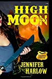High Moon (A F.R.E.A.K.S. Squad Investigation Series) (Volume 4)