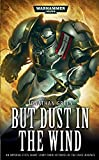 But Dust in the Wind (Warhammer 40,000)
