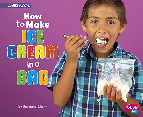 How to Make Ice Cream in a Bag: A 4D Book (Hands-On Science Fun) (How To Make Ice Cream)