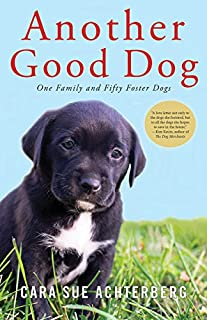Book Cover: Another Good Dog: One Family and Fifty Foster Dogs