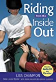 Riding from the Inside Out, Larissa Chadwick and Lisa Champion, 1570763240