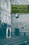 Theology and Creed in Sunni Islam : The Muslim Brotherhood, Ash'arism, and Political Sunnism, Halverson, Jeffry R., 1137473576