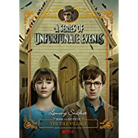 The Vile Village (A Series of Unfortunate Events, Book 7): Netflix Tie-in Edition