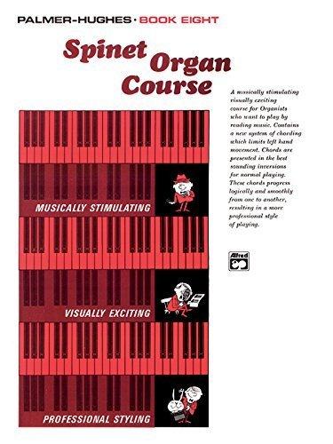 Palmer-Hughes Spinet Organ Course, Book 8 Paperback - May 4, 2006