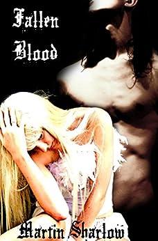 Fallen Blood (The Fallen Book 1) by [Sharlow, Martin C.]