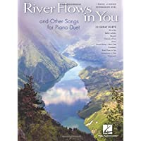 River Flows in You and Other Songs Arranged for Piano Duet: Intermediate Piano Duet (1 Piano, 4 Hands)