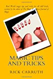 Magic Tips and Tricks, Rick Carruth, 1461137551