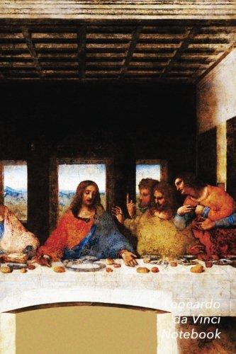 Leonardo Da Vinci Notebook: The Last Supper Journal | 100-Page Beautiful Lined Art Notebook | 6 X 9  Artsy Journal Notebook (Art Masterpieces) ()