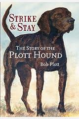 The Story of the Plott Hound: Strike & Stay Paperback