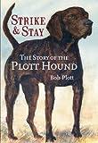 The Story of the Plott Hound:: Strike & Stay