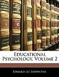 Educational Psychology, Edward Lee Thorndike, 1142596370