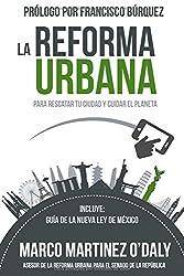 La Reforma Urbana: Para Rescatar tu Ciudad y Cuidar el Planeta (Spanish Edition)