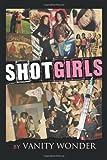 Shot Girls, Vanity Wonder, 1468568493