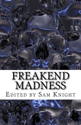 Freakend Madness (Volume 1)