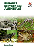 Britain's Reptiles and Amphibians (WILDGuides)