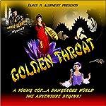 Golden Throat: Cable Denning Mystery Series, Volume 1 | James P. Alsphert