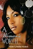 A Woman's Worth, Nikita Lynnette Nichols, 1601628749