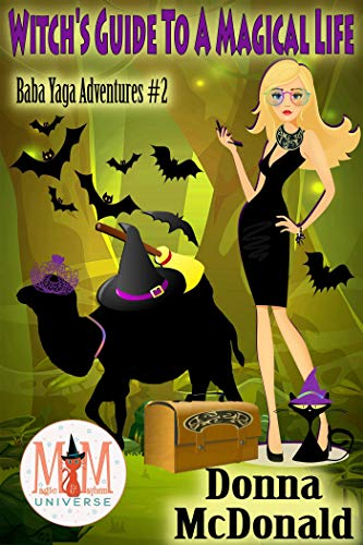 Witch's Guide To A Magical Life: Magic and Mayhem Universe (Baba Yaga Adventures Book 2)