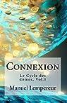 Le Cycle des dômes, tome 1 : Connexion par Manuel Lempereur